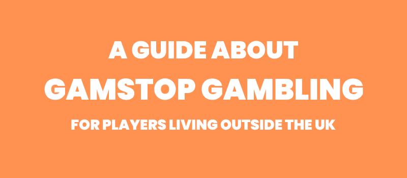 Gamstop Gambling Guide UK